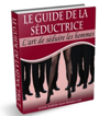 Le guide de la seductrice