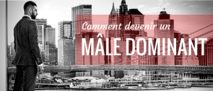 Devenir Male Dominant